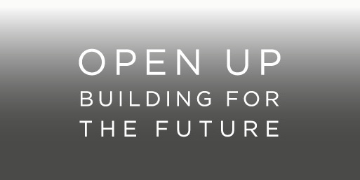 Open up: Building for the future